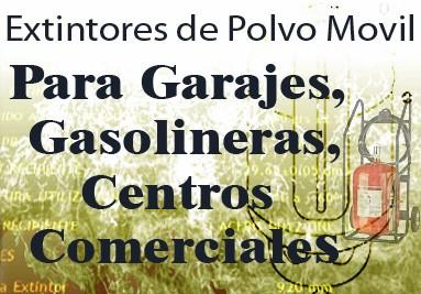 Extintores de Polvo Moviles Gasolineras, Garajes, Centros Comerciales